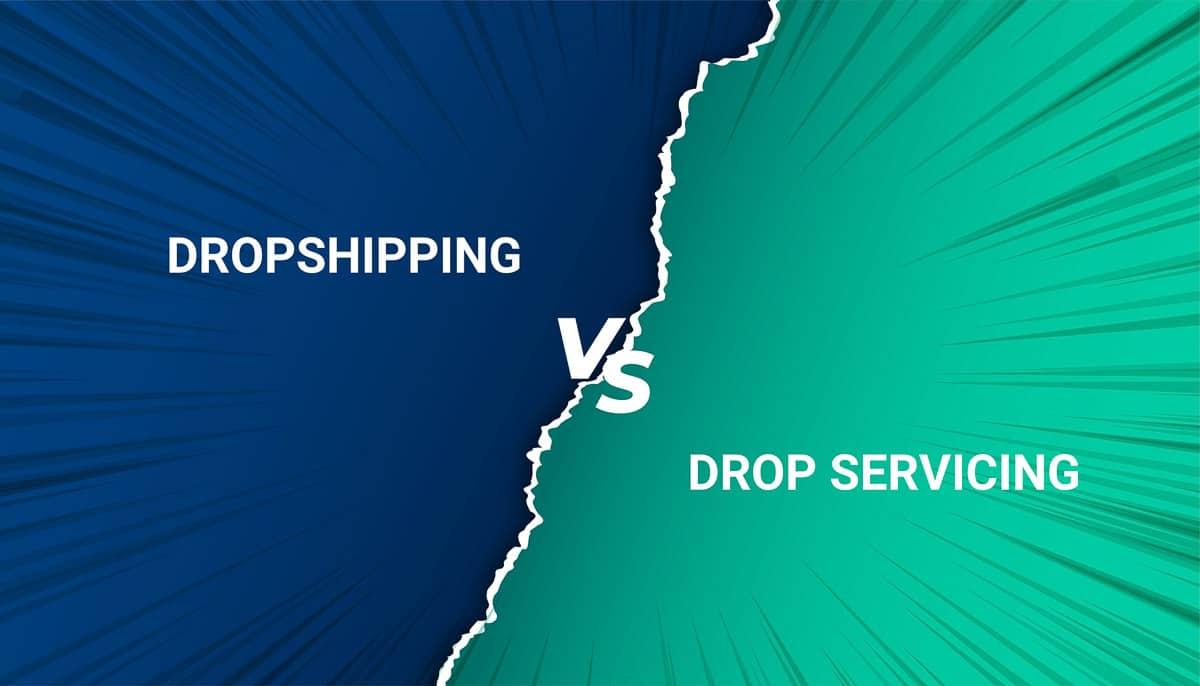 DROPSHIPPING VS DROP SERVICING