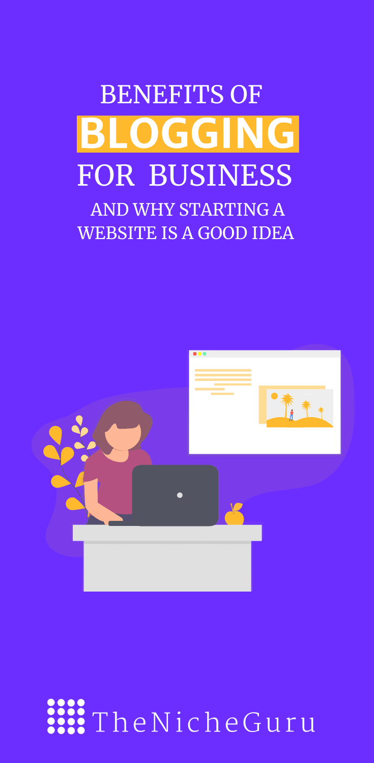 Learn the benefits of blogging for business and why starting a website is a good idea. #BloggingForBusiness #BloggingTips #EntrepreneurMindset