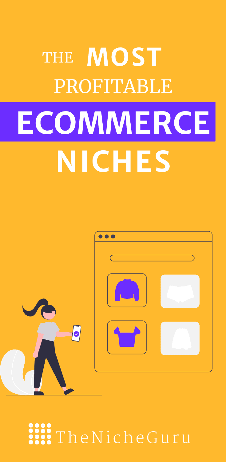Discover the most profitable ecommerce niches in 2021 to start your online business.  Inlcudes a list with the top e-commerce businesses and some e-commerce examples. #Ecommerce #OnlineStore #OnlineShopping