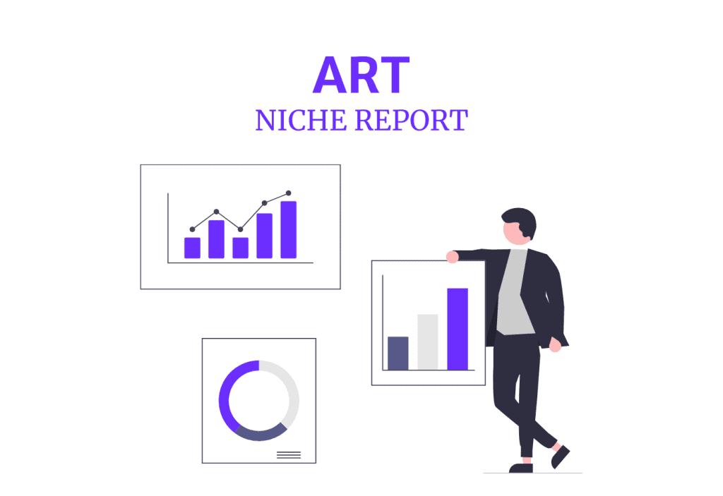 ART NICHE REPORT