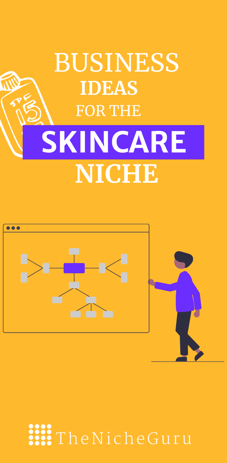 The best business ideas in the skincare niche to make money online with less competition. Learn how to choose the best niche, niche trends, how to make money with this niche and more. #skincareideas #NicheIdeas #NicheReport