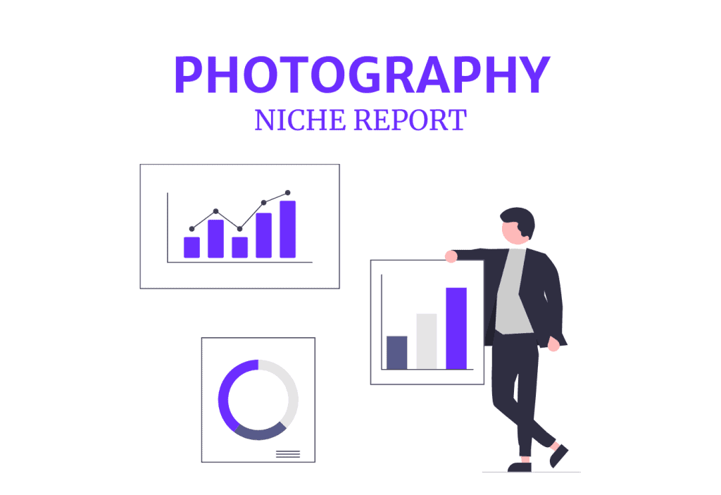 PHOTOGRAPHY NICHE REPORT