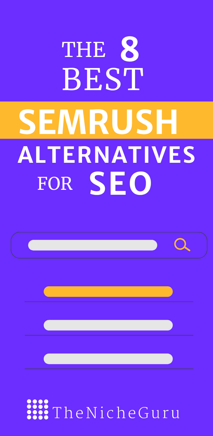 The 8 best Semrush alternatives to boost your SEO game. Guide to the most complete SEO tools to improve your rankings at affordable prices. #Semrush #SEOTools