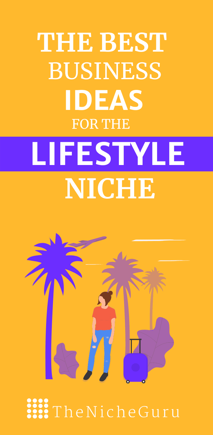 The best business ideas in the lifestyle niche to make money online with less competition. Learn how to choose the best lifestyle niche, niche market trends, how to monetize your site with this niche and more. #LifestyleIdeas #NicheIdeas #NicheReport #Lifestyle