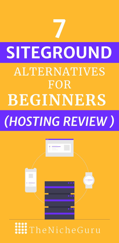 The 7 best siteground alternatives to host your blog. Hosting review including WordPress hosting, Web hostings, VPS hosting and more. #Siteground #Hosting