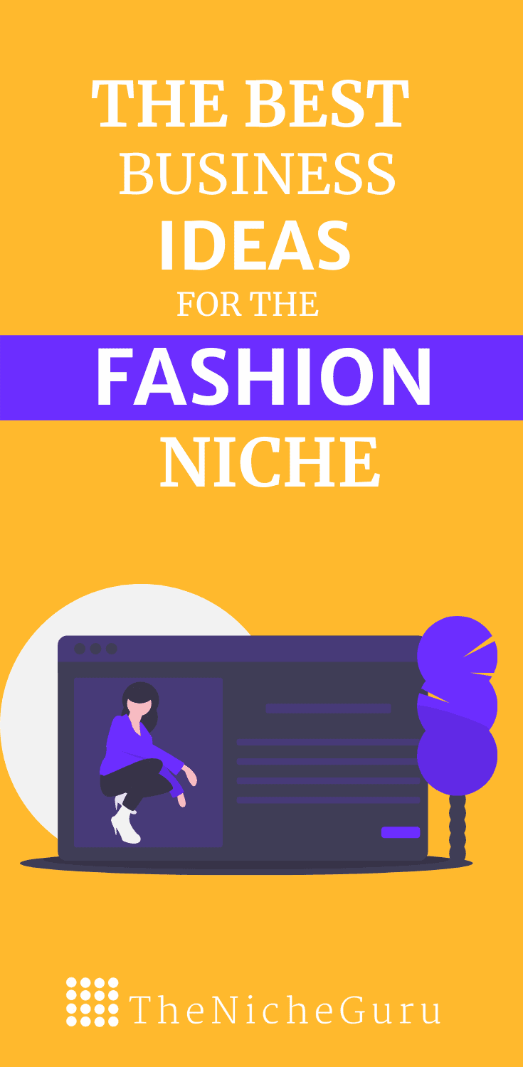 The best business ideas in the fashion niche to make money online with less competition. Learn how to choose the best fashion niches, niche market trends, how to monetize your site with this niche and more. #FashionIdeas #NicheIdeas #NicheReport #Fashion
